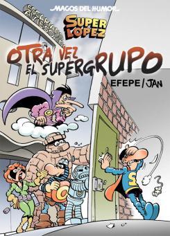 Superlópez: ¡Otra vez el Supergrupo!
