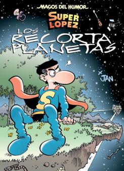 Superlópez. Los Recorta Planetas