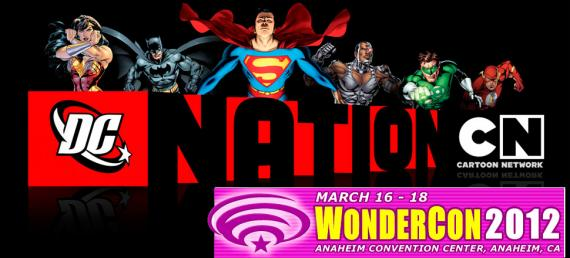 DC Nation estará en la Wondercon 2012