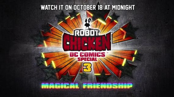 Robot Chicken DC Comics 3: Magical Friendship