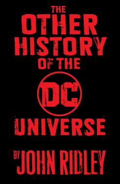 The other history of the DC Universe, de John Ridley
