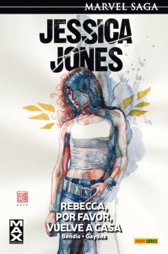 Marvel Saga. Jessica Jones 2: Rebecca, por favor, vuelve a casa