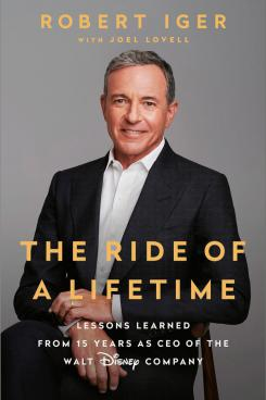 Portada del libro The Ride of a Lifetime: Lessons Learned from 15 Years as CEO of the Walt Disney Company